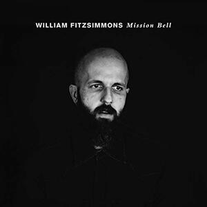 Mission Bell - Vinile LP di William Fitzsimmons