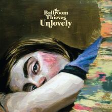 Unlovely - Vinile LP di Ballroom Thieves