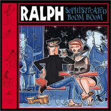 Sophisticated Boom Boom - CD Audio di Ralph