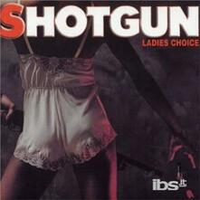 Ladies Choice - CD Audio di Shotgun
