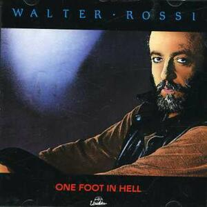 One Foot in Hell - CD Audio di Walter Rossi