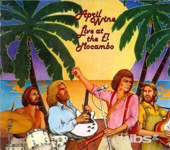 Live at the El Mocambo - CD Audio di April Wine
