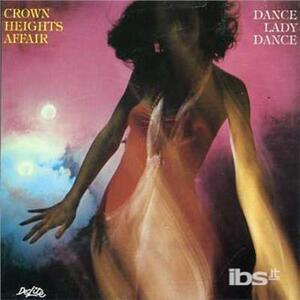 Dance Lady Dance - CD Audio di Crown Heights Affair