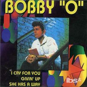 I Cry for You. Givin' up - CD Audio Singolo di Bobby O