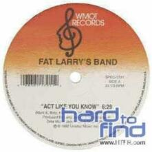 Act Like You Know - Vinile LP di Fat Larry's Band