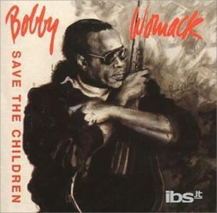 Save the Childrin - CD Audio di Bobby Womack