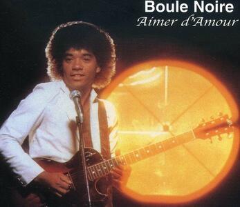 Aimer D'Amour - CD Audio di Boule Noire