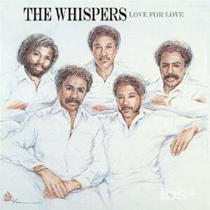 Love for Love - CD Audio di Whispers