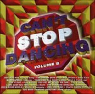 Can't Stop Dancing 8 - CD Audio