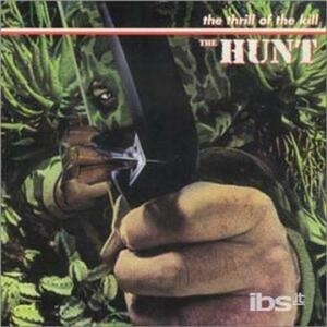 Thrill Of The Kill - CD Audio di Hunt