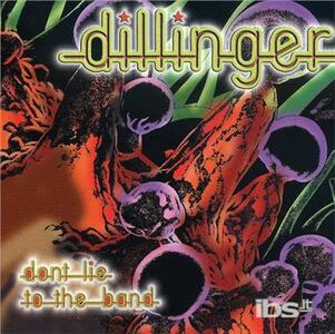 Don't Lie to the Band - CD Audio di Dillinger