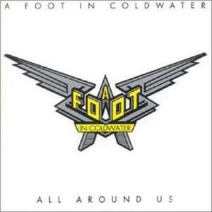 All Around us - CD Audio di A Foot in Coldwater