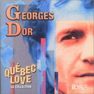 Quebec Love - CD Audio di Georges Dor