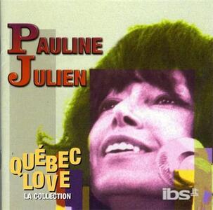 Quebec Love - CD Audio di Pauline Julien