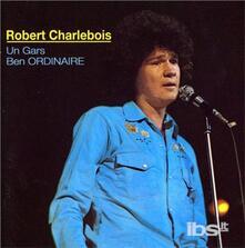 Un Gars Ben Ordinaire - CD Audio di Robert Charlebois