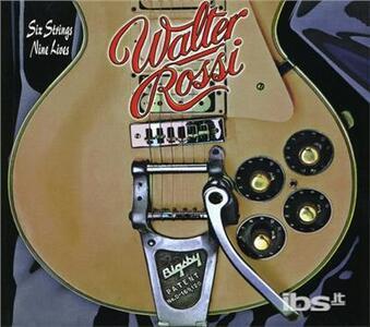 6 Strings 9 Lives - CD Audio di Walter Rossi