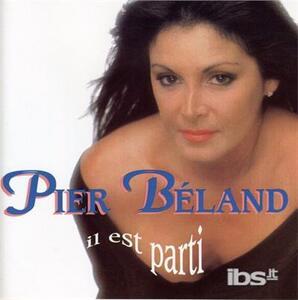 Il Est Parti - CD Audio di Pier Beland