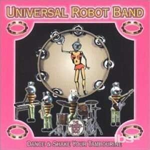 Dance & Shake Your Tambou - CD Audio di Universal Robot Band