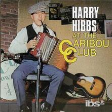At The Caribou Club - CD Audio di Harry Hibbs