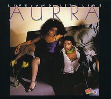 Live and Let Live - CD Audio di Aurra