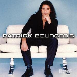 Patrick Bourgeois - CD Audio di Patrick Bourgeois