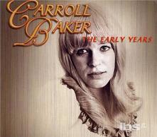 Early Years - CD Audio di Carroll Baker