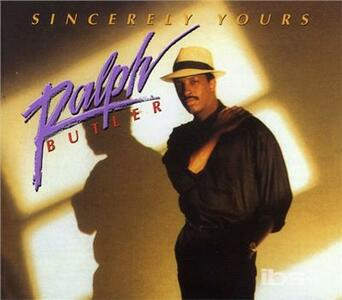 Sincerely Yours - CD Audio di Ralph Butler