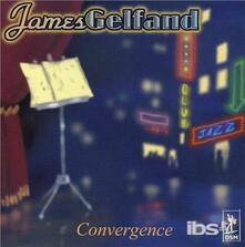 Convergence - CD Audio di James Gelfand
