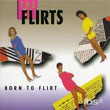 Born to Flirt - CD Audio di Flirts