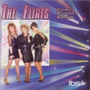 Blondes, Brunettes & Redheads - CD Audio di Flirts