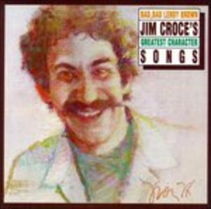 Bad Bad Leroy Brown - CD Audio di Jim Croce