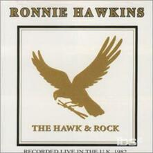 Hawk & Rock Live in Uk 1982 - CD Audio di Ronnie Hawkins