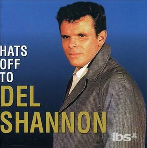 Hats of - CD Audio di Del Shannon