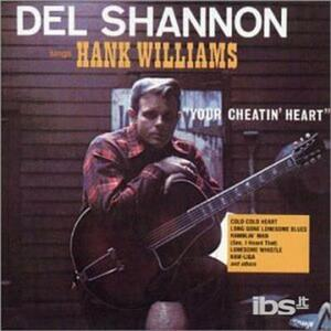 Sings Hank Williams - CD Audio di Del Shannon