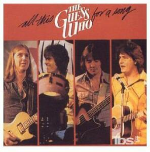 All This for a Song - CD Audio di Guess Who