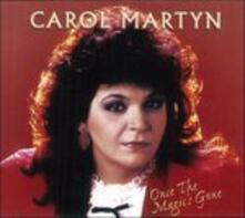Once The Magic's Gone - CD Audio di Carol Martyn