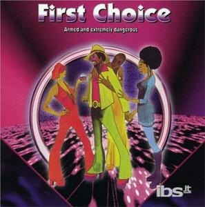 Armed & Extremely Dangero - CD Audio di First Choice