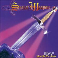 Must Be the Music - CD Audio di Secret Weapon