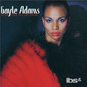 Your Love Is a Life Saver - CD Audio di Gayle Adams