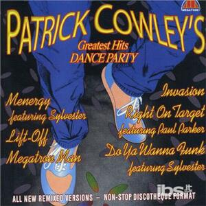 Greatest Hits Dance - CD Audio di Patrick Cowley