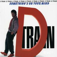 Something's on Your Mind - CD Audio di D-Train