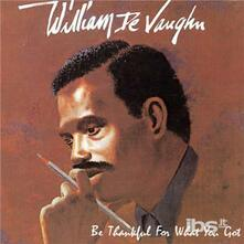 Be Thankful for What You - CD Audio di William DeVaughn