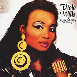 Gonna Get Along Without You - CD Audio di Viola Wills