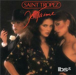 Je t'aime - CD Audio di Saint Tropez