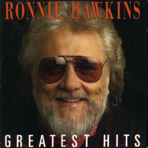 Greatest Hits - CD Audio di Ronnie Hawkins