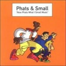 Now Phats What I Call Mus - CD Audio di Phats & Small