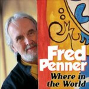Where in the World - CD Audio di Fred Penner