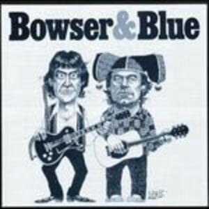 Bowser & Blue - CD Audio di Bowser & Blue