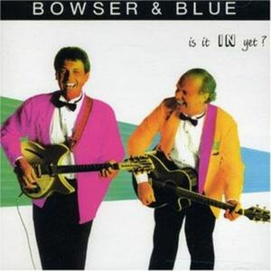 Is It In Yet ? - CD Audio di Bowser & Blue