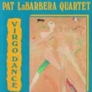 Virgo Dance - CD Audio di Pat La Barbera